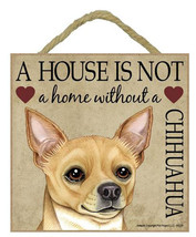 """House is Not Home Chihuahua tan Sign Plaque 5""""x5"""" easel  back pet gift dog - $9.95"""