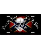 Born a Rebel Die a Rebel  Confederate Flag  Tag... - $18.99