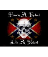 Born a Rebel Die a Rebel Confederate Flag Metal... - $21.99