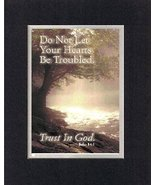 Don't Let Your Hearts Be Troubled - Trust in God - John 14:1. . . 8 x 10... - $10.39