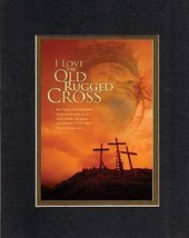 I Love the Old Rugged Cross - Romans 5:8. . . 8 x 10 Inches Biblical/Religiou... - $10.39