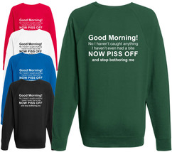 Funny Fishing Good Morning Piss Off Sweatshirt Comedy Jumper Fly Fisherm... - $24.91