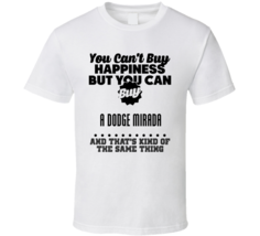 Buy A Dodge Mirada Happiness Car Lover T Shirt - $18.99