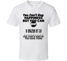 Buy A Mazda BT 50 Happiness Car Lover T Shirt - $18.99