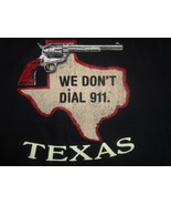 We Don't Dial 911 Texas Black T Shirt L Free US Shipping - $18.61