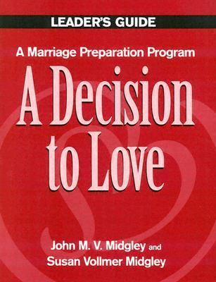 Primary image for A DECISION TO LOVE Marriage Preparation Program Guide by John M. Midgley