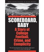 SCOREBOARD BABY Story of College Football, Crime & Complicity by Ken Arm... - $9.74
