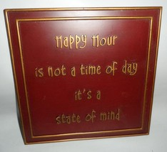 HAPPY HOUR IS NOT A TIME OF DAY IT'S A STATE OF... - $25.16