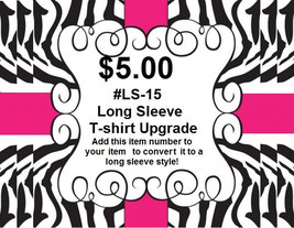 Long Sleeve T-Shirt Upgrade (#LS-15) - $5.00