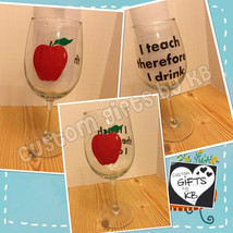 I teach thereforth I drink,custom wine glasses,wine glass, tracher, party  - $12.00