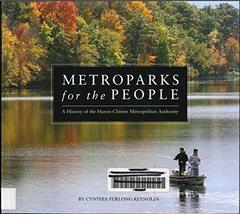Metroparks for the People: A History of the Huron-Clinton Metropolitan Authority
