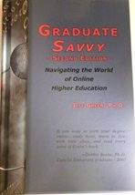 Graduate Savvy: Navigating the World of Online Higher Education (2nd Edi... - $15.83