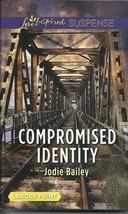 Compromised Identity Jodie Bailey(Love Inspired Large Print Suspense)Pap... - $2.25