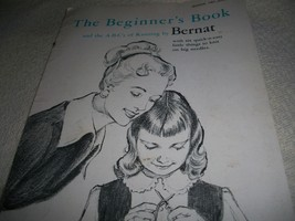 The Beginner's Book and The A-B-C's of Knitting by Bernat - $12.00
