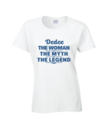 Dedee The Woman The Myth The Legend T Shirt - €16,23 EUR