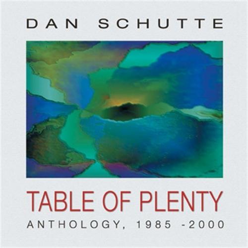 Table of plenty  anthology 1985 2000 by dan schutte