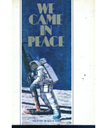 We Came In Peace, The Story of Man In Space  - $9.95