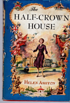 The Half-Crown House By Helen Ashton (Hard covered 1956) - $13.95