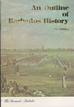 An Outline of Barbados History by P. F. Campbell - $4.95