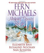 Making Spirits Bright Fern Michaels; Elizabeth Bass; Rosalind Noonan and... - $6.74