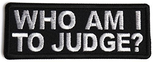 Who Am I To Judge Patch - 4x1.5 inch