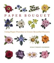 PAPER BOUQUET BY SUSAN TIERNEY COCKBURN  crafts quilling hobby ideas PUN... - $15.84