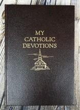 My Catholic Devotions: Manual of Prayers, Seven Sacraments etc Leatheret... - $19.75