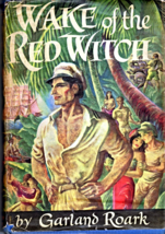 Wake Of The Red Witch By Garland Roark (Hardcovered - Vintage 1946) - $5.95