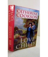 The Love Child 1990 Catherine Cookson, Large Print Historical Novel - $4.00