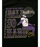 Terrell Suggs 'Ball So Hard' Baltimore Ravens T-Shirt Sz XL Believe In P... - $15.98