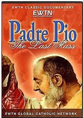 Padre pio   the last mass   ewtn  dvd