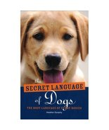The Secret Language of Dogs The Body Language of Furry Bodies [Hardcover... - $3.95
