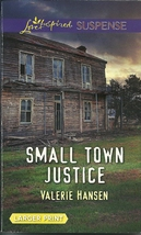 Small Town Justice Valerie Hansen(Love Inspired Large Print Suspense)Pap... - $2.25
