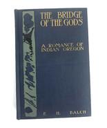 Vintage 1902 The Bridge Of Gods A Romance Of Indian Oregon By F. H. Balc... - $27.91