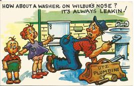 UTZ Plumbing A Washer on Wilbur's Nose? It's Always Leakin! Comic Postcard - $2.99