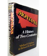 Montana History of Two Centuries 1977 Michael Malone, Richard Roeder - $8.00