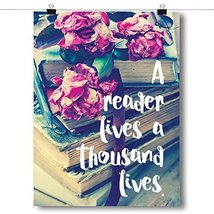 Inspired PostersA Reader Lives A Thousand Lives Poster Size 18x24 - $12.74