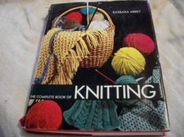 The Complete Book Of Knitting - $16.00