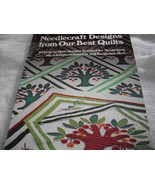 Needlecraft Designs from Our Best Quilts - $5.50