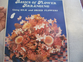 Flower Arranging, Drying Flowers, & Dried Bouquets Books - $6.00
