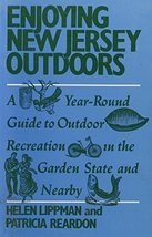 Enjoying New Jersey Outdoors: A Year-Round Guide to Outdoor Recreation in the Ga