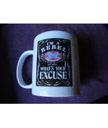 I'm A Rebel What's Your Excuse 11 oz Ceramic Mu... - $8.50