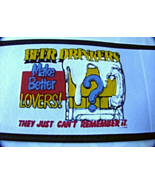 Funny Novelty Beer Drinkers Make Better Lovers ... - $5.99