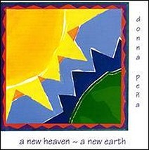 A NEW HEAVEN A NEW EARTH by Donna Pena
