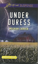 Under Duress Meghan Carver-Debut (Love Inspired Large Print Suspense)Pap... - $2.25