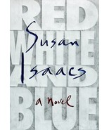Red, White, and Blue: A Novel [Oct 21, 1998] Isaacs, Susan - $2.48