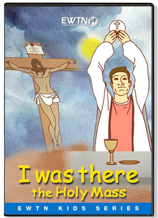 I was there   the holy mass   ewtn  dvd