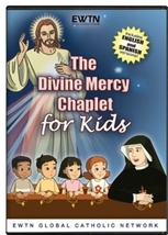 THE DIVINE MERCY CHAPLET FOR KIDS - EWTN -DVD