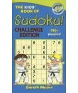 The Kids' Book of Sudoku! Challenge Edition Moore, Gareth and Catlow, Ni... - $19.75