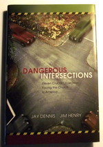 Church Dangerous Intersections Jim Henry Jay Dennis Christian Pastor Con... - $12.86